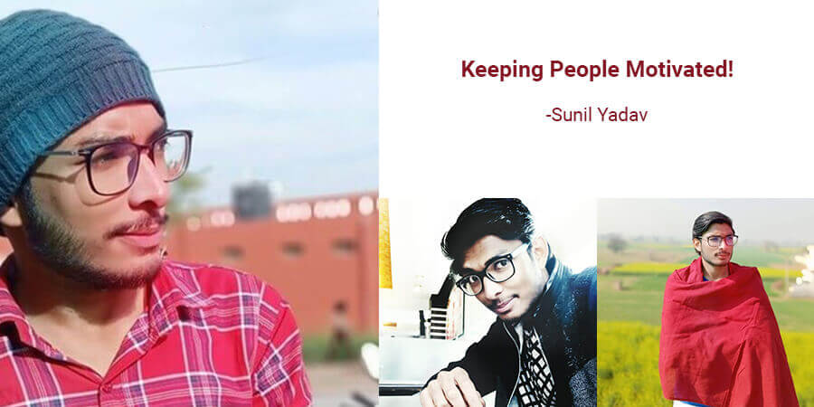 Sunil Yadav: Keeping People Motivated!