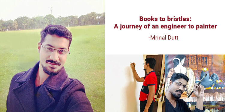BOOKS TO BRISTLES: A journey of an engineer to painter.