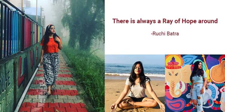There is always a Ray of Hope around – Ruchi Batra