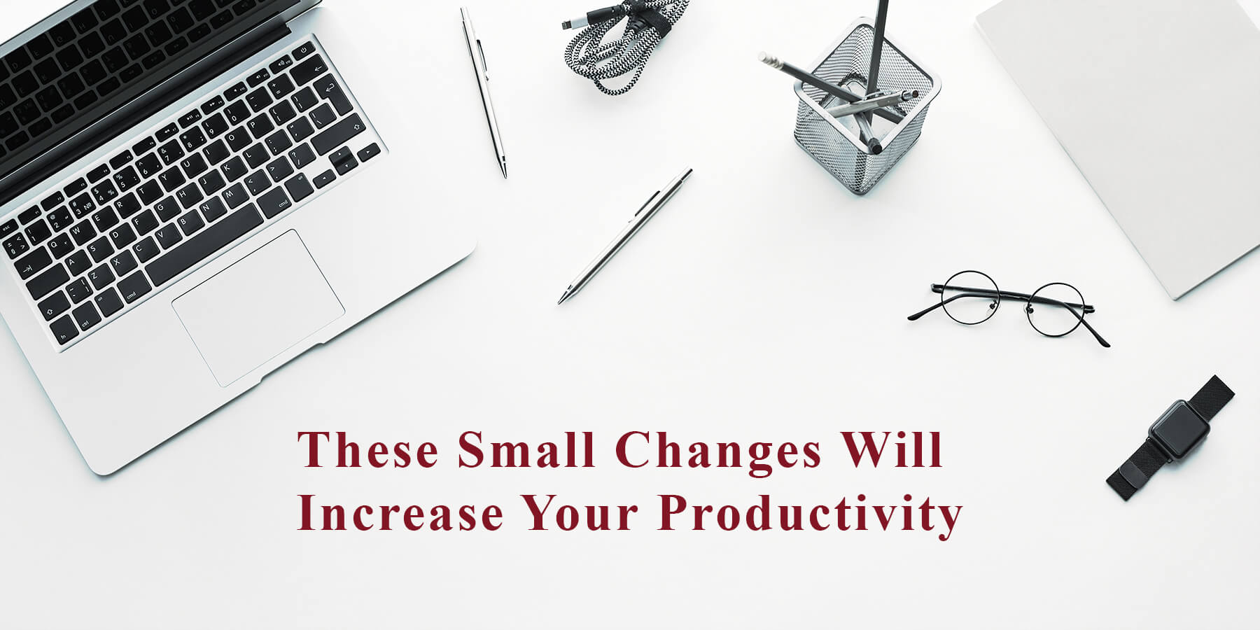 5 TIPS TO IMPROVE YOUR PRODUCTIVITY IN YOUR WORK
