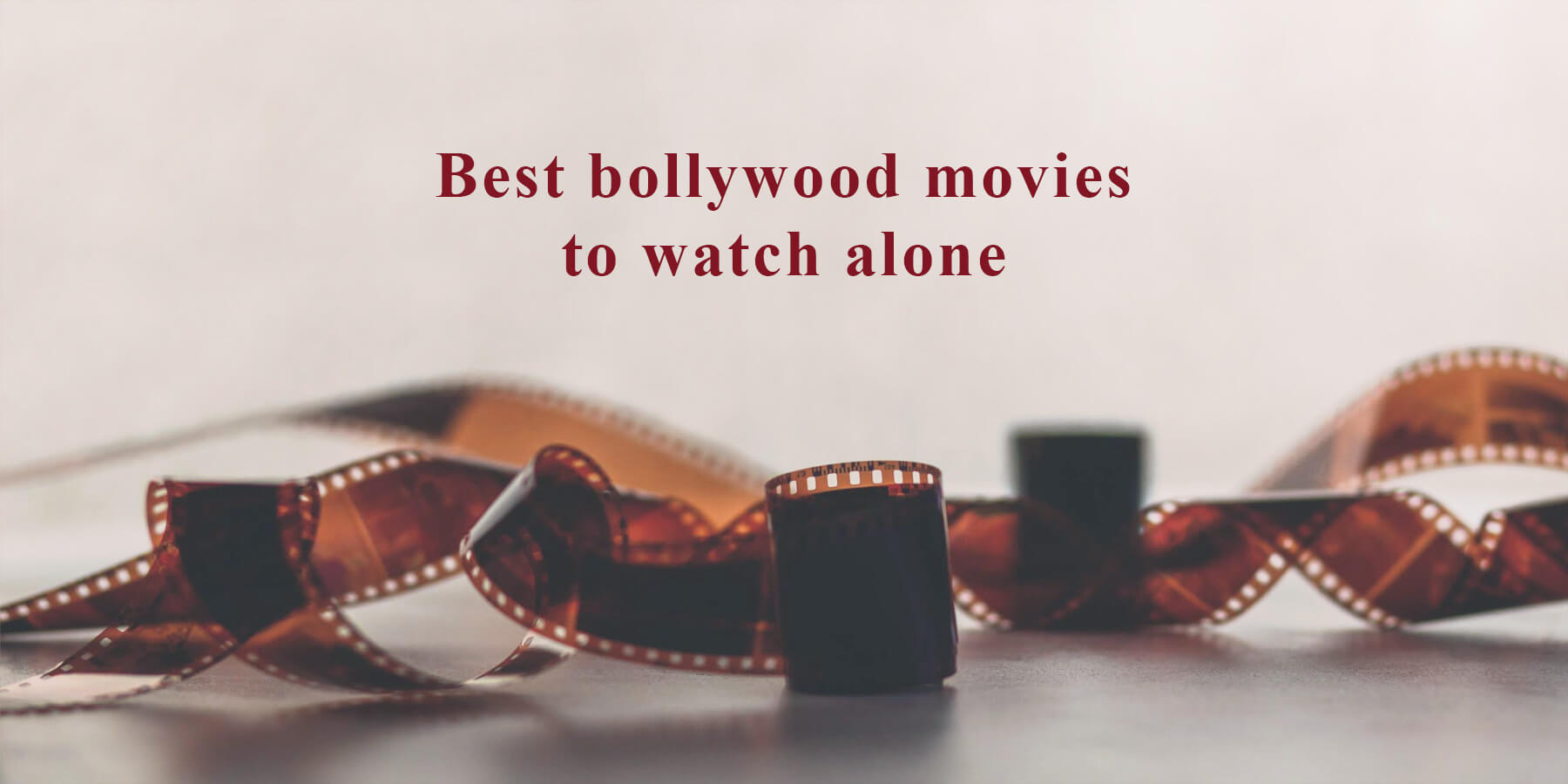 Best bollywood movies to watch alone