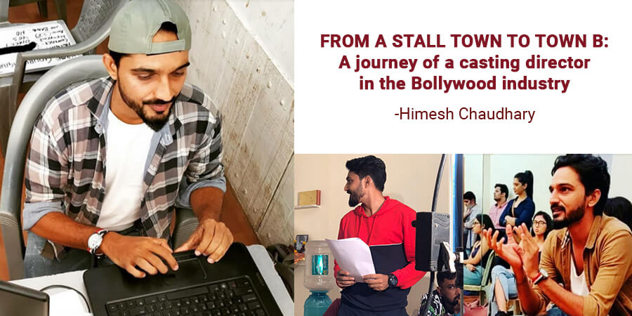 From a Small Town to Town B : a Journey of a Casting Director in the Bollywood Industry