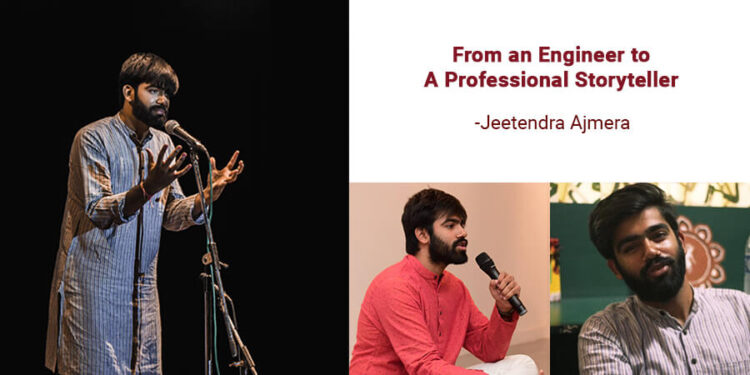 From an engineer to a professional storyteller – Jeetendra Ajmera
